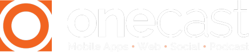 OneCast Media Platform: Mobile Apps, Website, Social, Podcast
